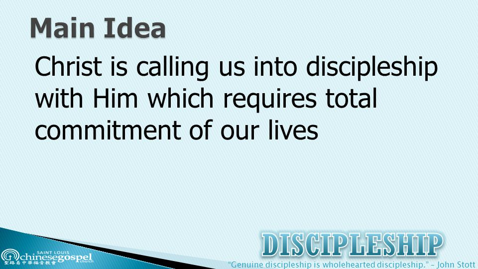 Christ is calling us into discipleship with Him which requires total commitment of our lives