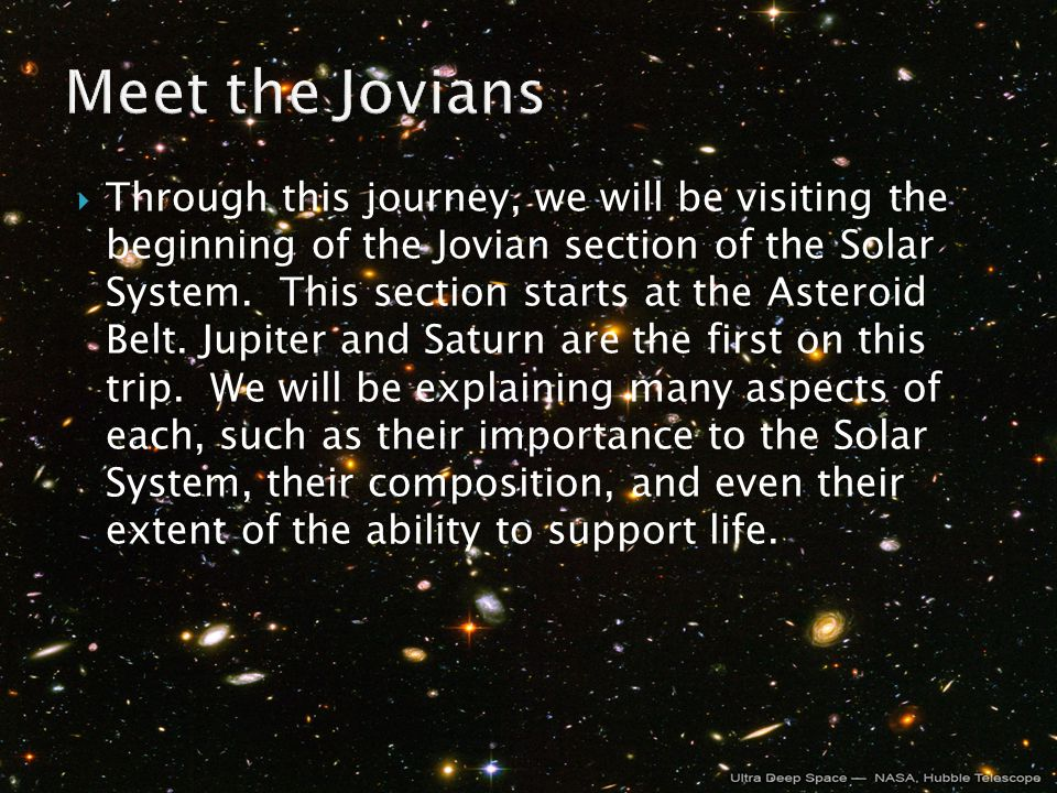 Through this journey, we will be visiting the beginning of the Jovian section of the Solar System.