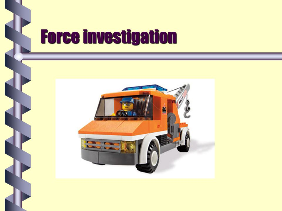 Force investigation
