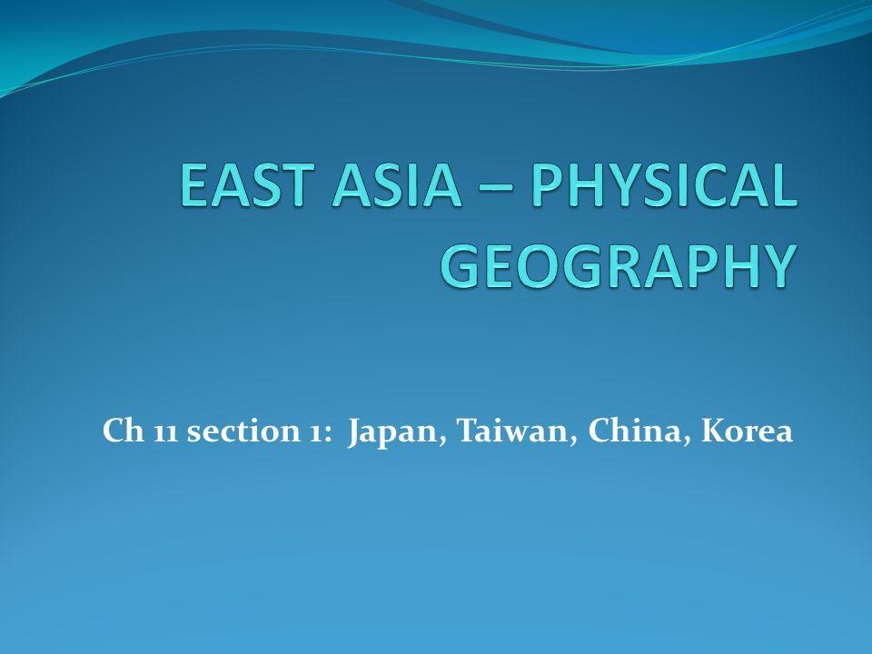 Ch 11 section 1: Japan, Taiwan, China, Korea