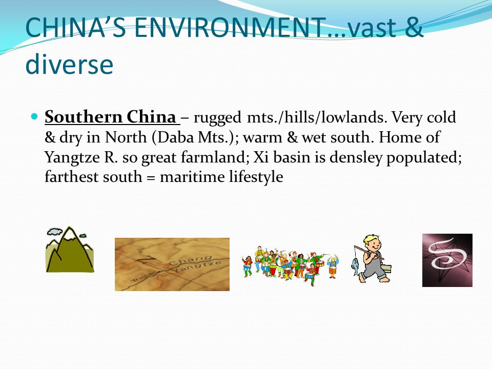 CHINESE ENVIRONMENTS North of the Yangtze: climate = colder/drier but with abundant summer rainfall (except near Gobi Desert); North China Plain is large, fertile & crossed by Huang He River; overall precip.