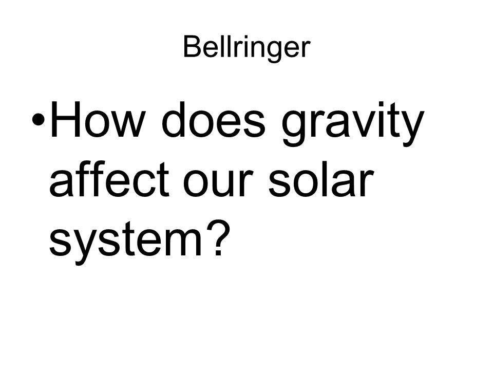 Earth's Gravity The strength of Earth's gravity is 9.8 N.