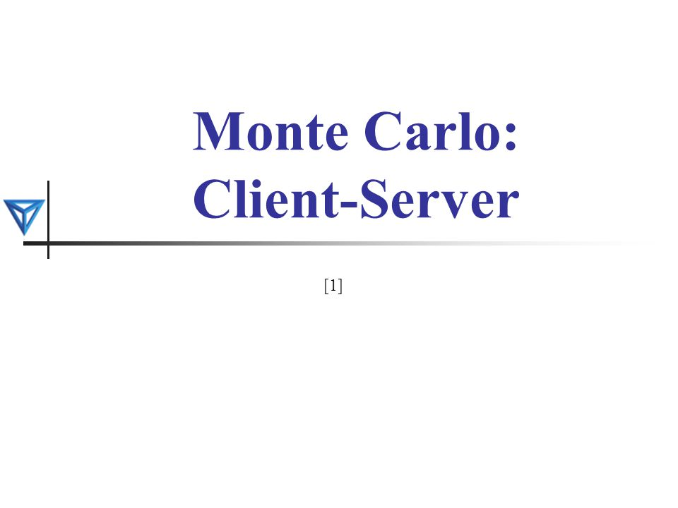 Monte Carlo: Client-Server [1]