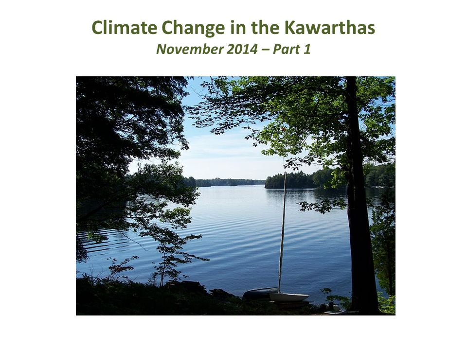 Climate Change in the Kawarthas November 2014 – Part 1
