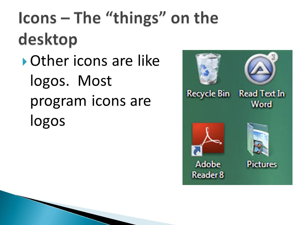  Other icons are like logos. Most program icons are logos