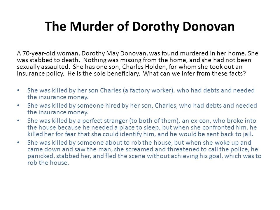 The Murder of Dorothy Donovan A 70-year-old woman, Dorothy May Donovan, was found murdered in her home.