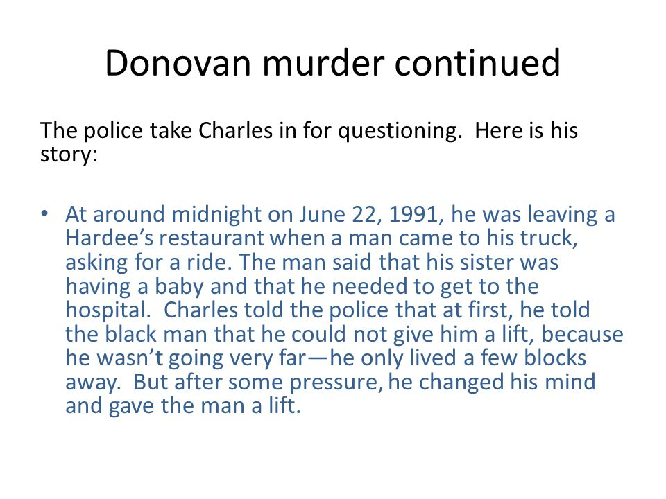 Donovan murder continued The police take Charles in for questioning.