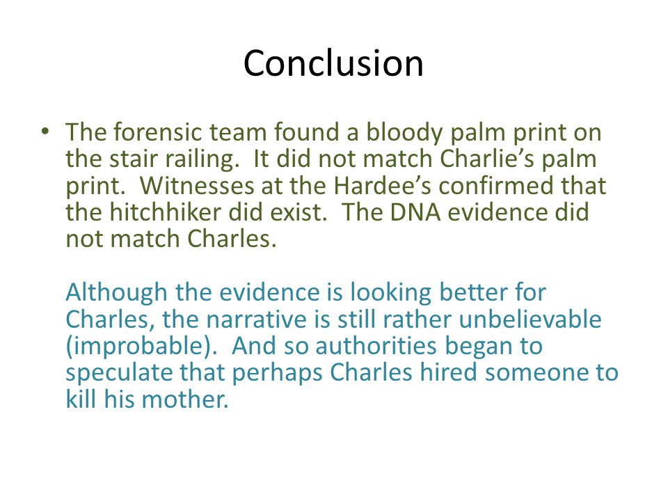 Conclusion The forensic team found a bloody palm print on the stair railing.