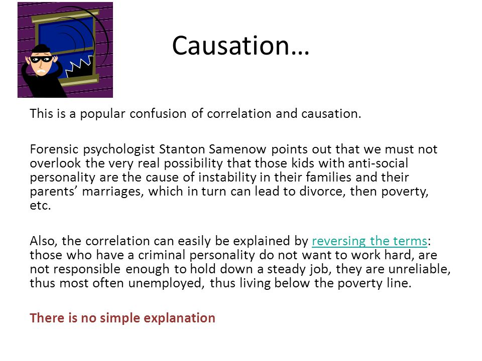 Causation… This is a popular confusion of correlation and causation.