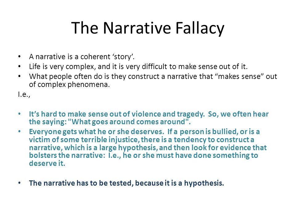 The Narrative Fallacy A narrative is a coherent 'story'.