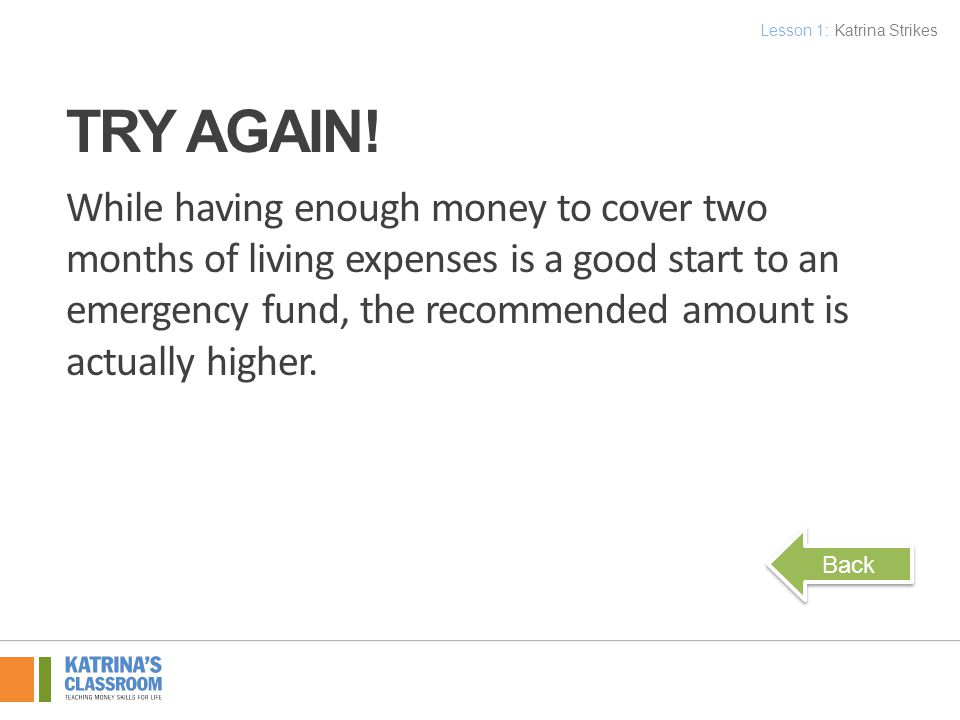 While having enough money to cover two months of living expenses is a good start to an emergency fund, the recommended amount is actually higher.