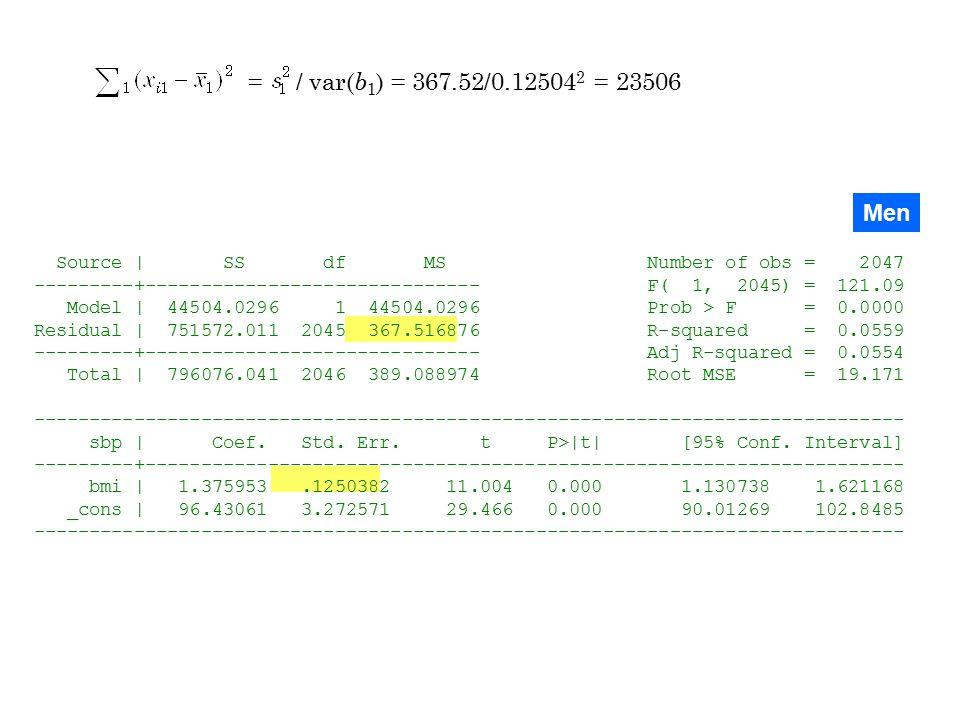 = / var( b 1 ) = 367.52/0.12504 2 = 23506 Men Source | SS df MS Number of obs = 2047 ---------+------------------------------ F( 1, 2045) = 121.09 Mod