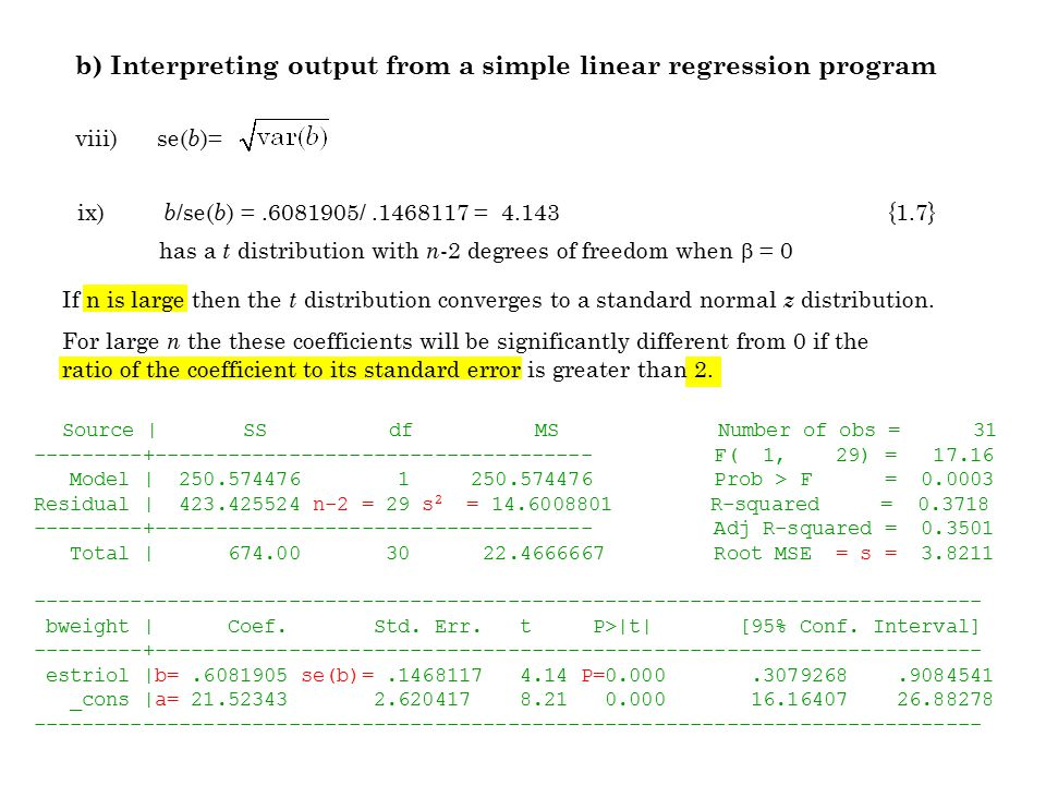 b) Interpreting output from a simple linear regression program Source | SS df MS Number of obs = 31 ---------+------------------------------------ F(