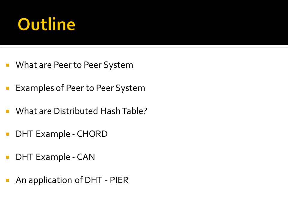  What are Peer to Peer System  Examples of Peer to Peer System  What are Distributed Hash Table.