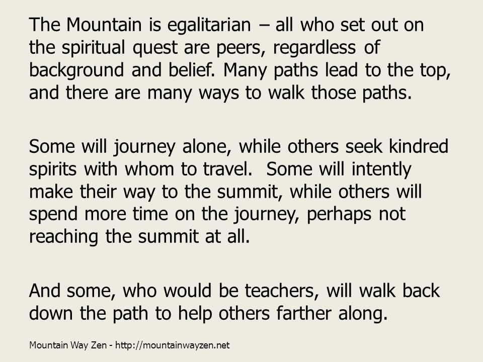 The Mountain is egalitarian – all who set out on the spiritual quest are peers, regardless of background and belief.