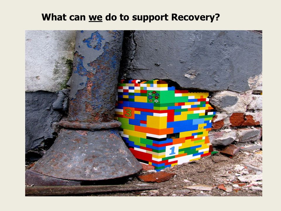 What can we do to support Recovery
