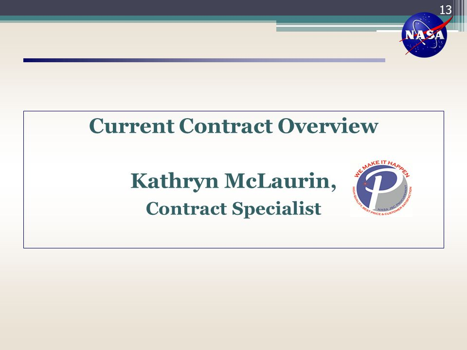 Current Contract Overview Kathryn McLaurin, Contract Specialist 13