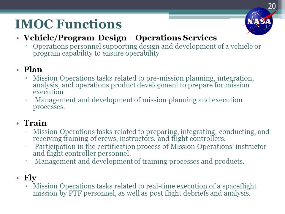 IMOC Functions Vehicle/Program Design – Operations Services ▫Operations personnel supporting design and development of a vehicle or program capability