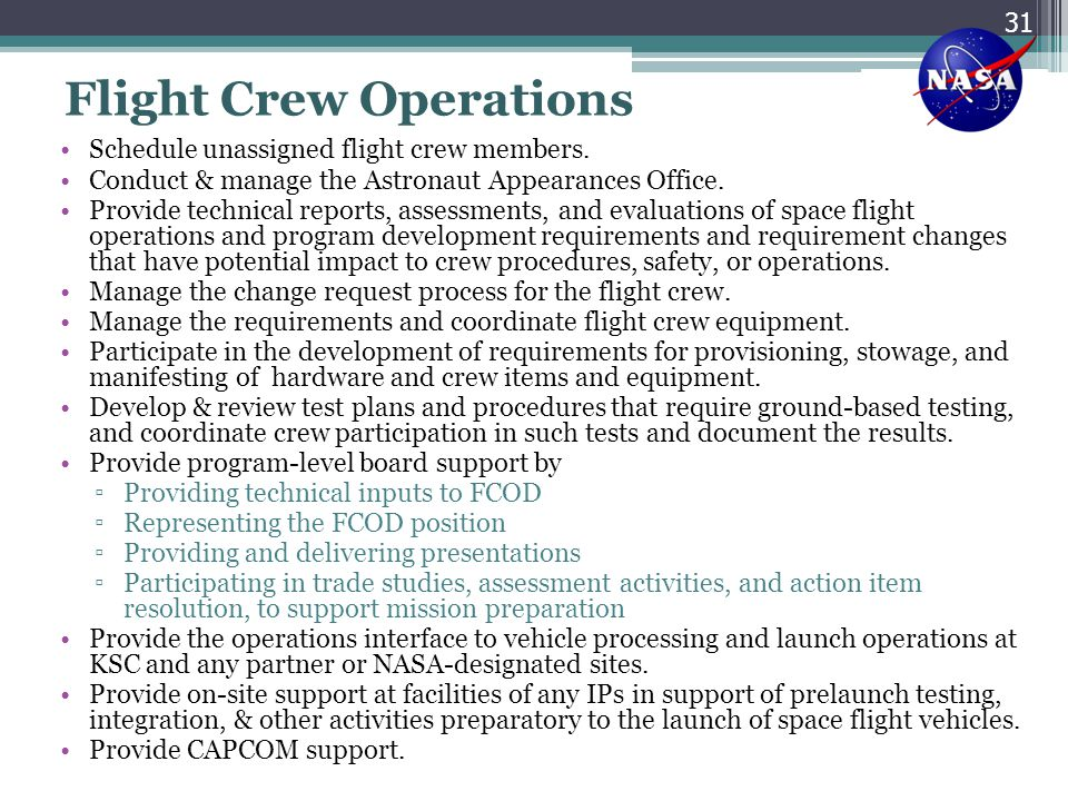 Flight Crew Operations Schedule unassigned flight crew members. Conduct & manage the Astronaut Appearances Office. Provide technical reports, assessme