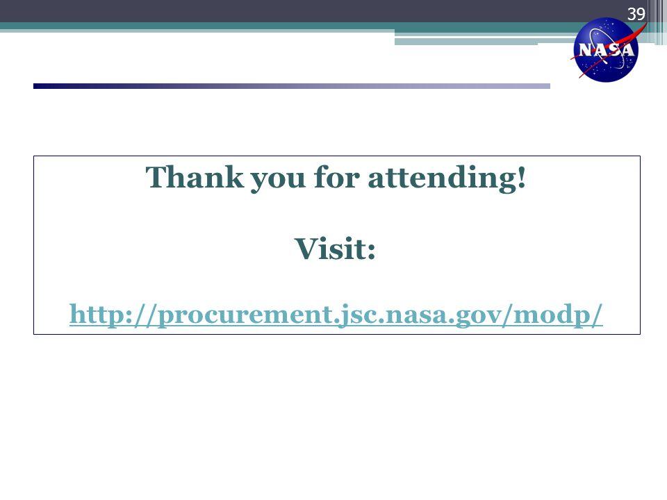 Thank you for attending! Visit: http://procurement.jsc.nasa.gov/modp/ 39