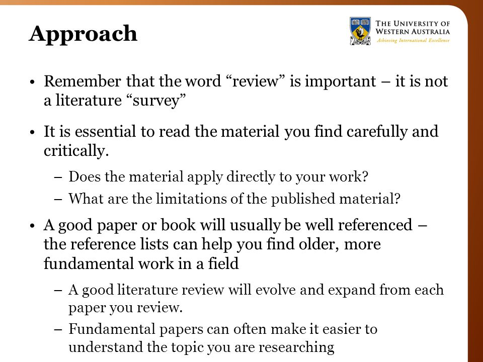 Approach IMPORTANTLY - do not limit your consideration of literature to recent works.