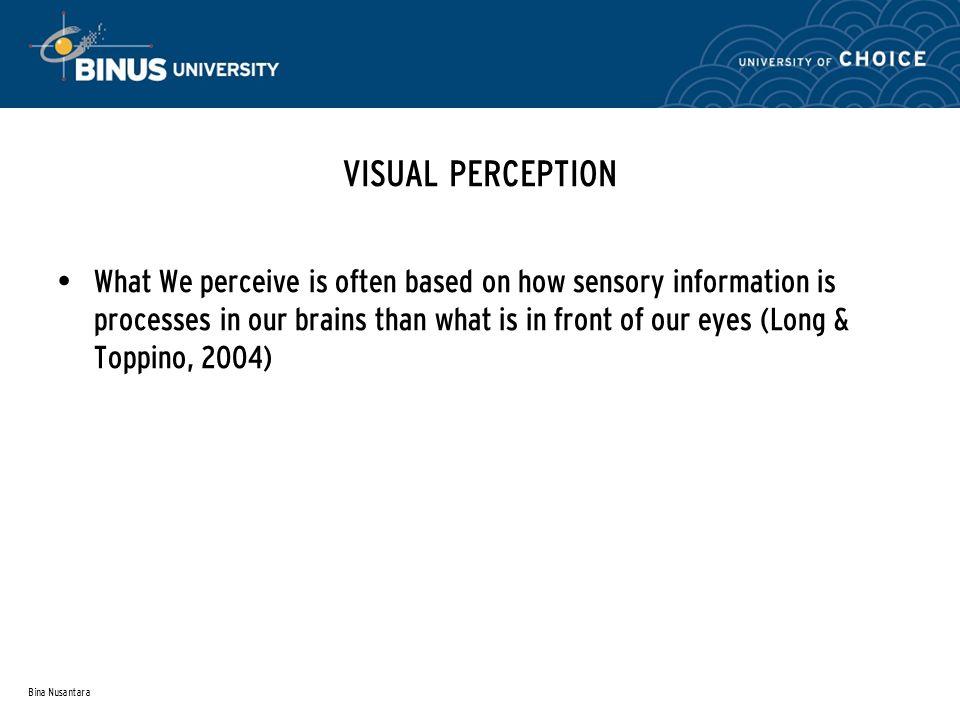 Bina Nusantara VISUAL PERCEPTION Perceptual Organization 1.