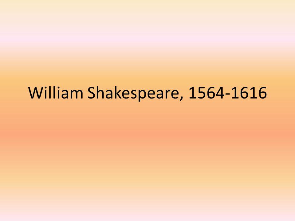 William Shakespeare, 1564-1616