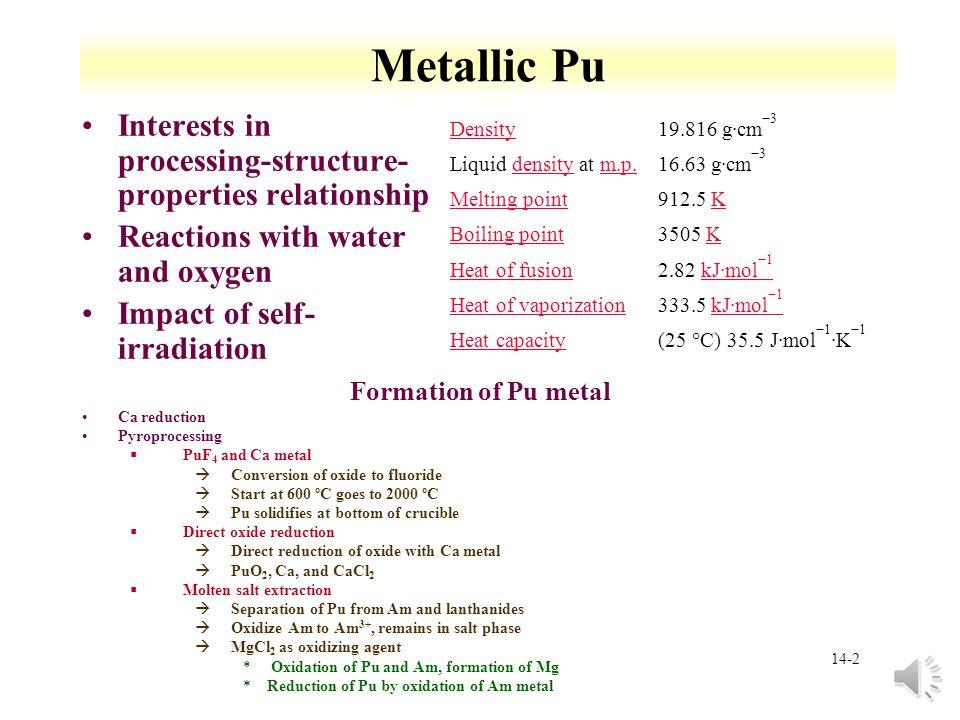 14-1 CHEM 312: Part 2 Lecture 14 Plutonium Chemistry Readings §Pu chemistry àhttp://radchem.nevada.edu/classes/rdch 710/files/plutonium.pdfhttp://radc