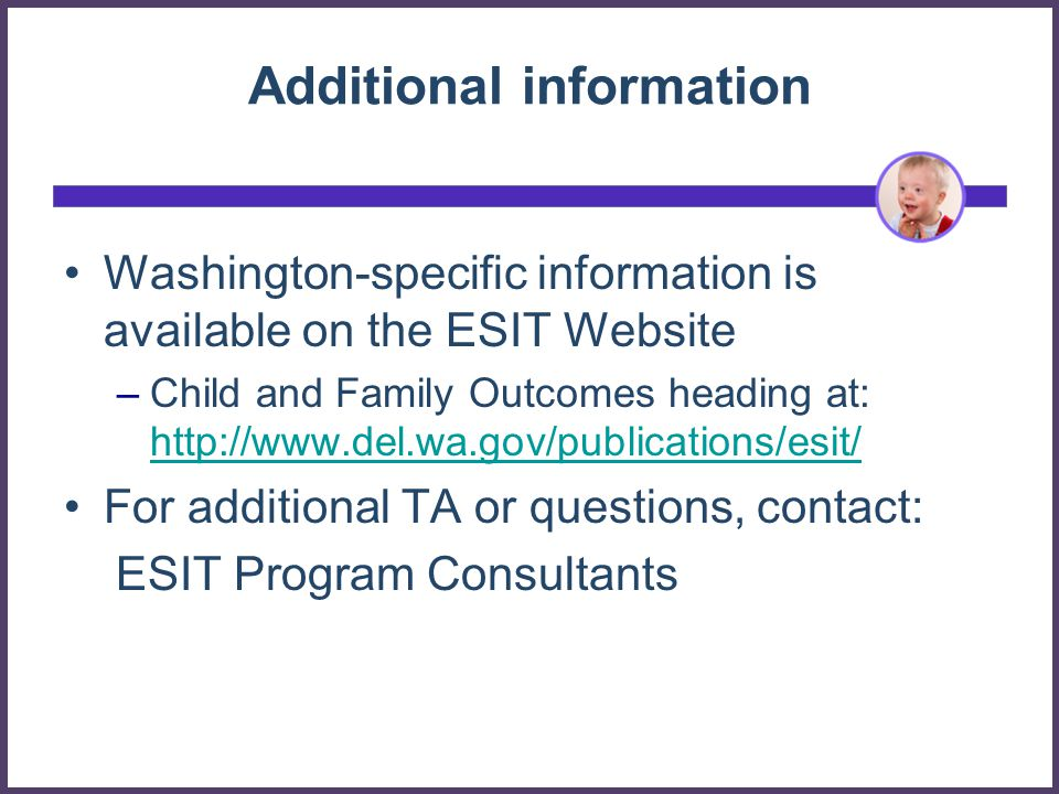 ESIT Mission To build upon family strengths by providing coordination, supports, resources, and services to enhance the development of children with developmental delays and disabilities through everyday learning opportunities.