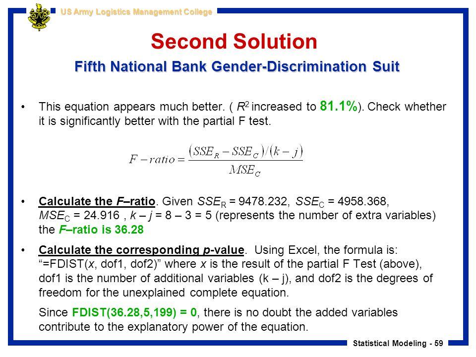 Statistical Modeling - 59 US Army Logistics Management College Fifth National Bank Gender-Discrimination Suit Second Solution Fifth National Bank Gend