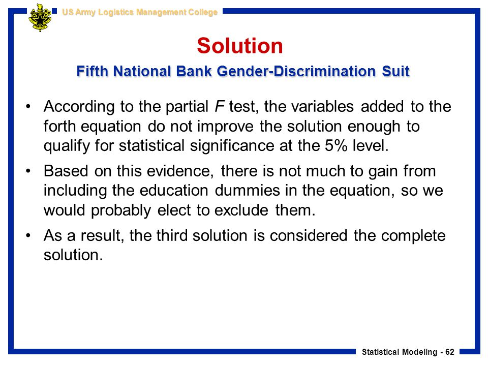 Statistical Modeling - 62 US Army Logistics Management College Fifth National Bank Gender-Discrimination Suit Solution Fifth National Bank Gender-Disc