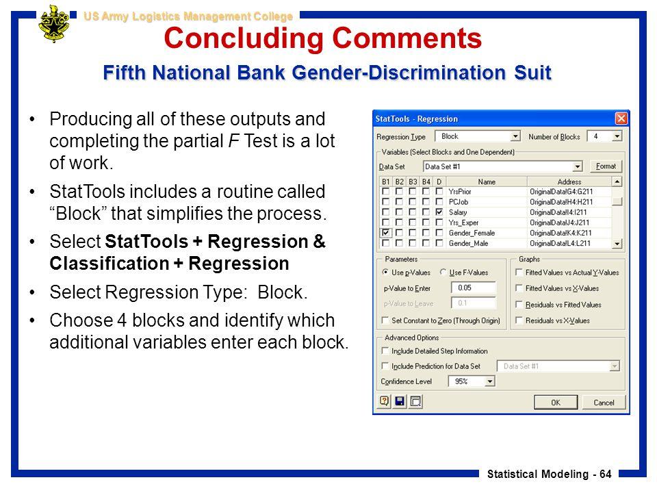 Statistical Modeling - 64 US Army Logistics Management College Fifth National Bank Gender-Discrimination Suit Concluding Comments Fifth National Bank