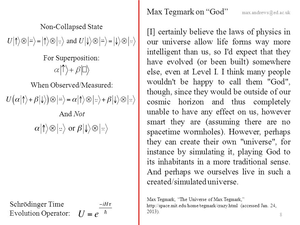 "Schrödinger Time Evolution Operator: Max Tegmark on ""God"" [I] certainly believe the laws of physics in our universe allow life forms way more intellig"