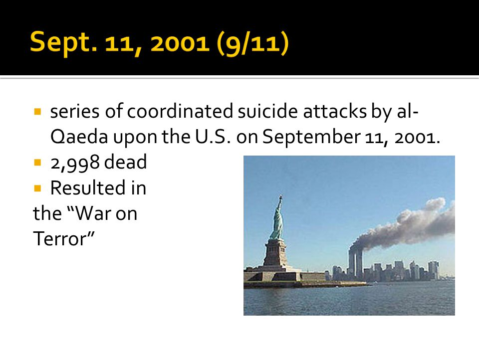  series of coordinated suicide attacks by al- Qaeda upon the U.S.