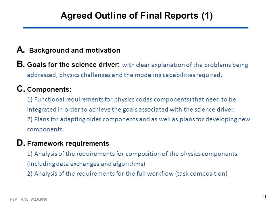 Agreed Outline of Final Reports (1) A. Background and motivation B. Goals for the science driver: with clear explanation of the problems being address