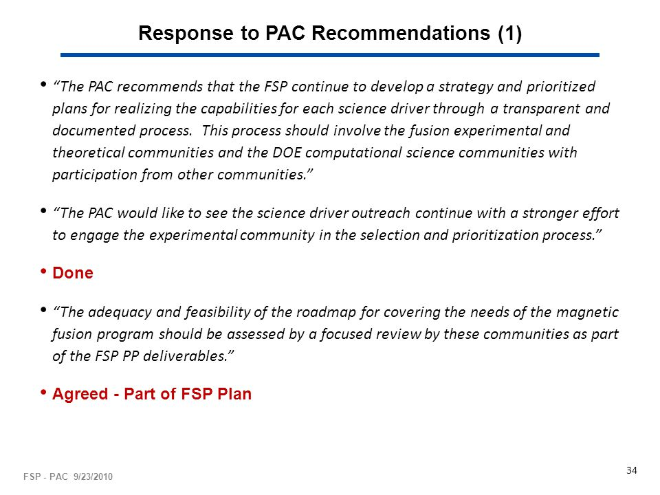 Response to PAC Recommendations (1) The PAC recommends that the FSP continue to develop a strategy and prioritized plans for realizing the capabilities for each science driver through a transparent and documented process.