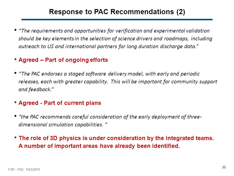 "Response to PAC Recommendations (2) ""The requirements and opportunities for verification and experimental validation should be key elements in the sel"