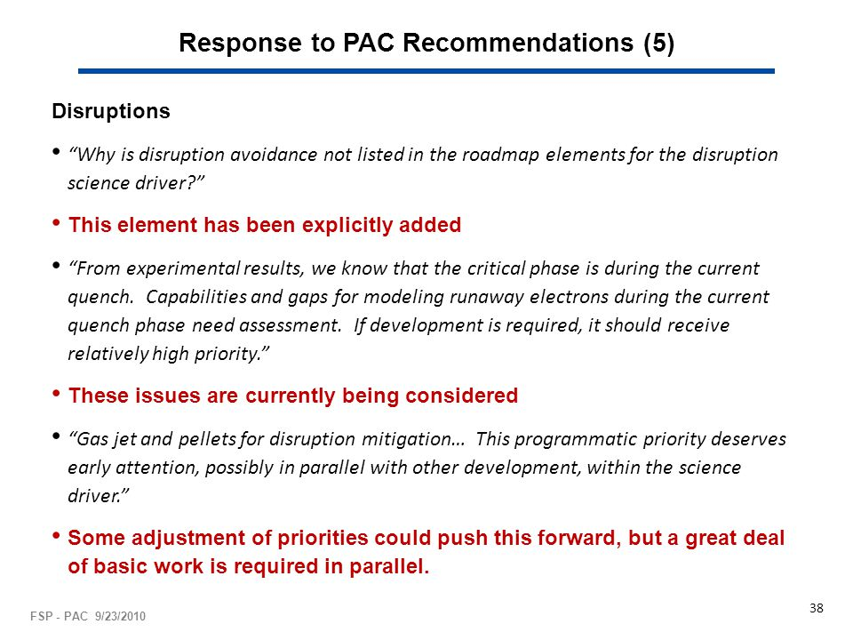 Response to PAC Recommendations (5) Disruptions Why is disruption avoidance not listed in the roadmap elements for the disruption science driver This element has been explicitly added From experimental results, we know that the critical phase is during the current quench.