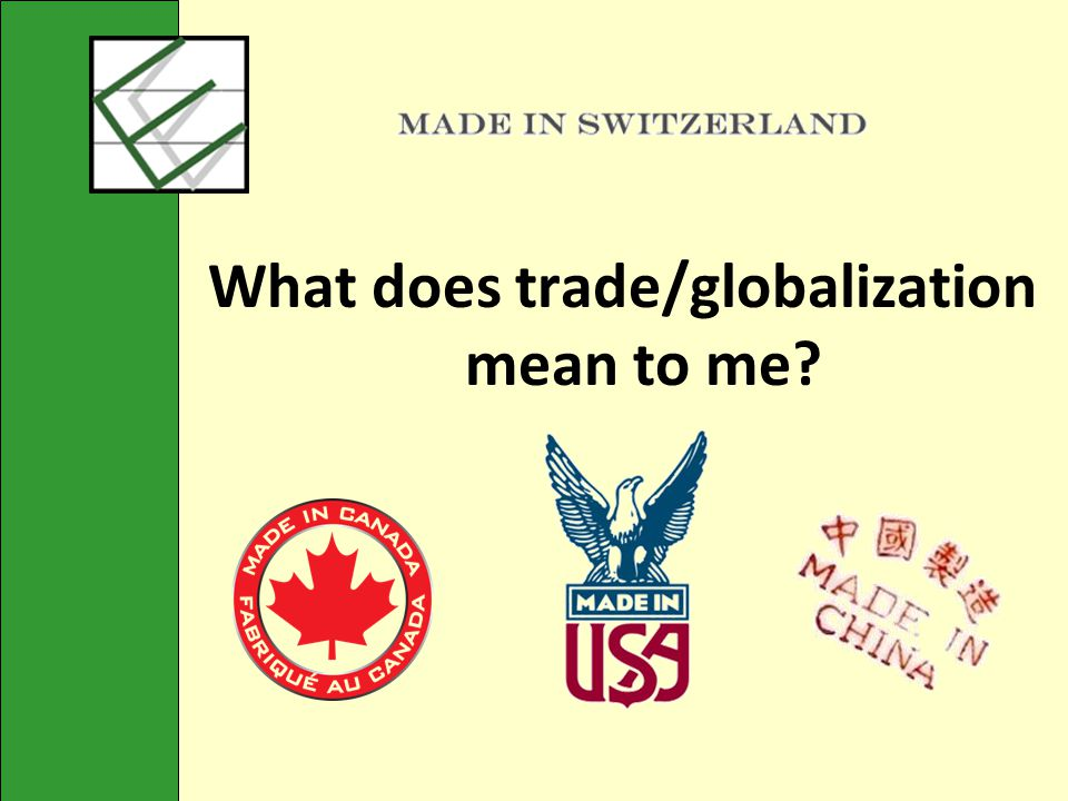 What does trade/globalization mean to me?