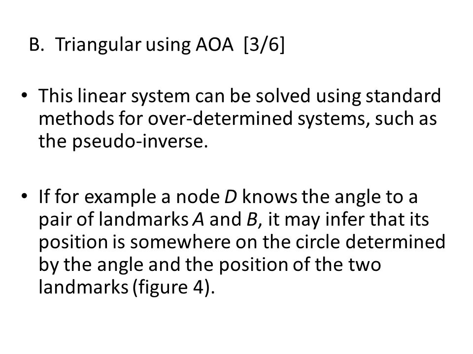 B.Triangular using AOA [3/6] This linear system can be solved using standard methods for over-determined systems, such as the pseudo-inverse.