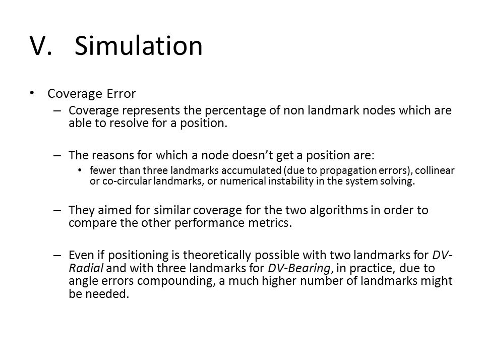 V.Simulation Coverage Error – Coverage represents the percentage of non landmark nodes which are able to resolve for a position.