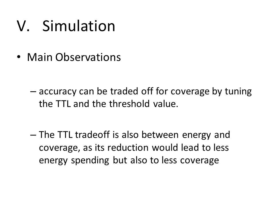 Main Observations – accuracy can be traded off for coverage by tuning the TTL and the threshold value.