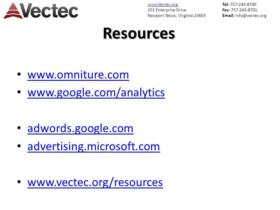 www.Vectec.org 151 Enterprise Drive Newport News, Virginia 23603 Tel: 757-243-8700 Fax: 757-243-8701 Email: info@vectec.orgResources www.omniture.com www.google.com/analytics adwords.google.com advertising.microsoft.com www.vectec.org/resources