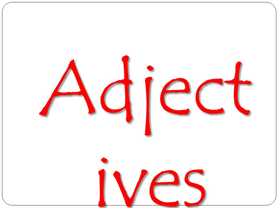 Adject ives