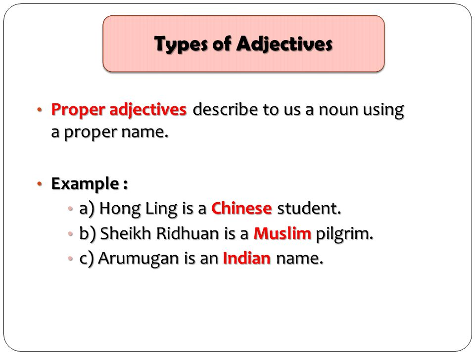 Adjectives of quality or descriptive adjectives which shows what kind or explain further about the situation.