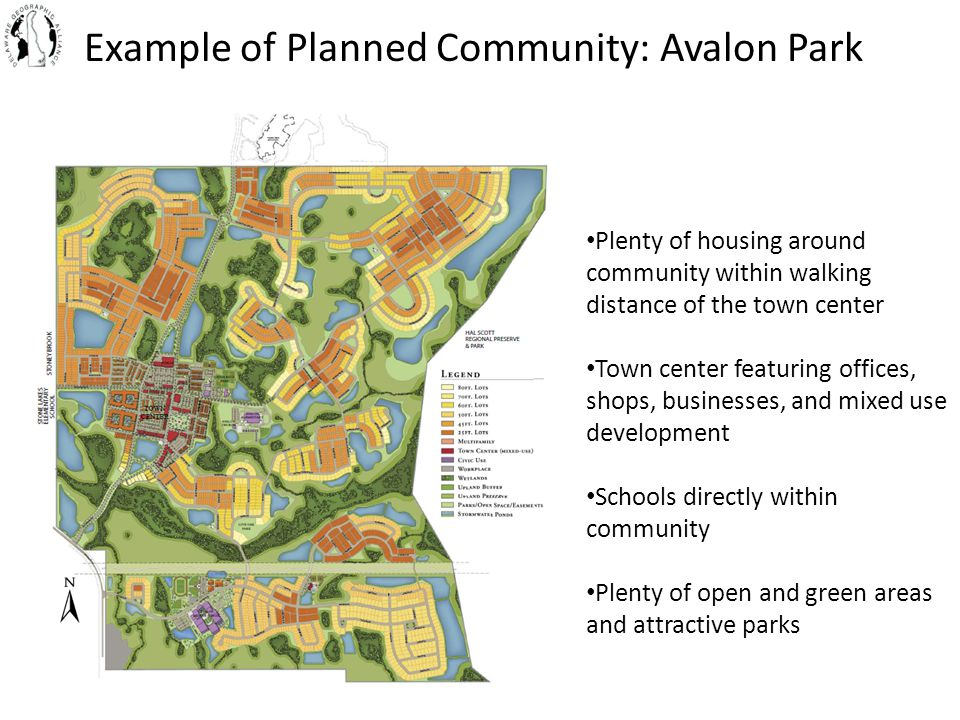 Example of Planned Community: Avalon Park Plenty of housing around community within walking distance of the town center Town center featuring offices,