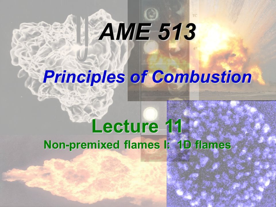 32 AME 513 - Fall 2012 - Lecture 11 - Nonpremixed flames I Droplet combustion  Comments  (8k/  d C P )ln(1+B) is called the burning rate constant – units length 2 /time  k/  d C P is NOT the thermal diffusivity because  d is the droplet density, not gas density.