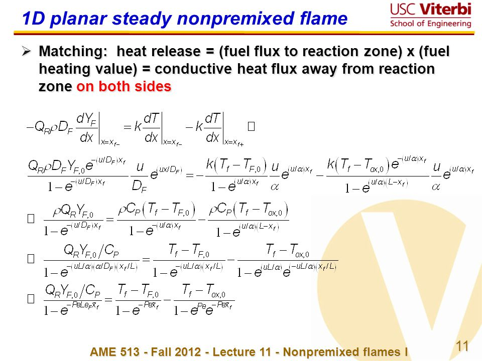 11 AME 513 - Fall 2012 - Lecture 11 - Nonpremixed flames I 1D planar steady nonpremixed flame  Matching: heat release = (fuel flux to reaction zone)