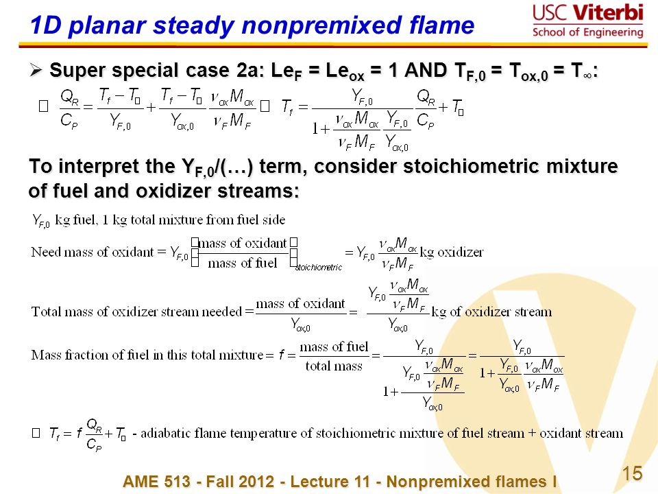 15 AME 513 - Fall 2012 - Lecture 11 - Nonpremixed flames I 1D planar steady nonpremixed flame  Super special case 2a: Le F = Le ox = 1 AND T F,0 = T