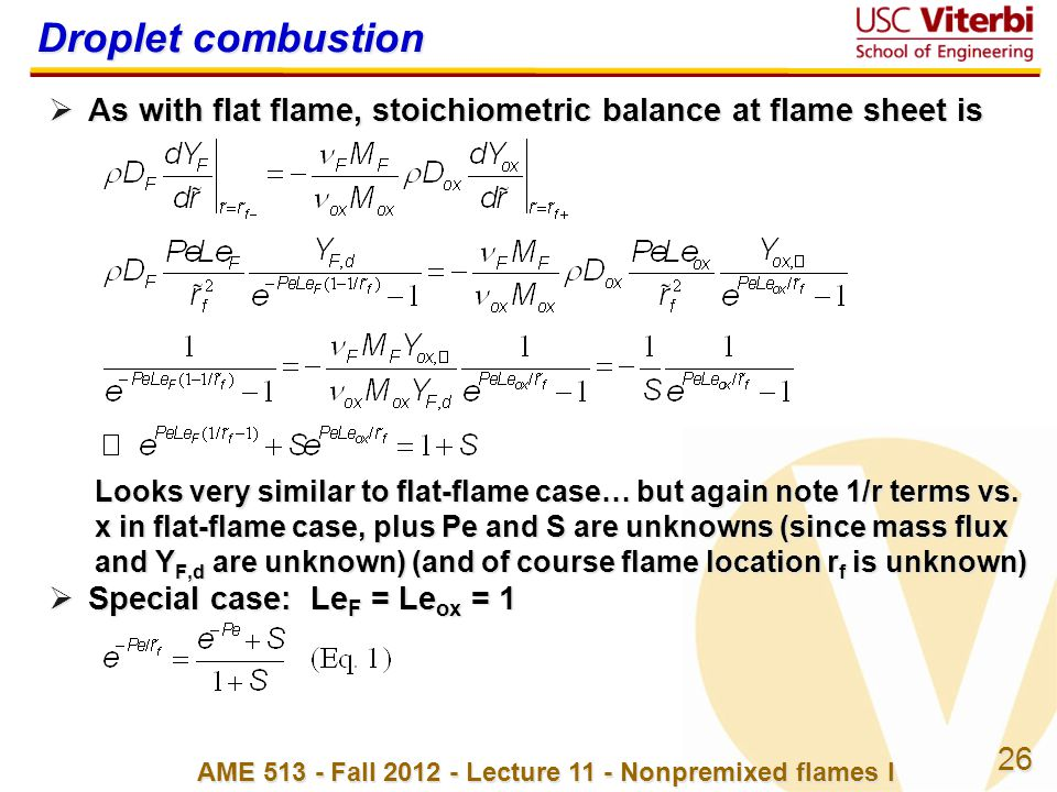 26 AME 513 - Fall 2012 - Lecture 11 - Nonpremixed flames I Droplet combustion  As with flat flame, stoichiometric balance at flame sheet is Looks ver